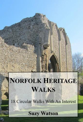Norfolk Heritage Walks, 18 circular walks with an interest