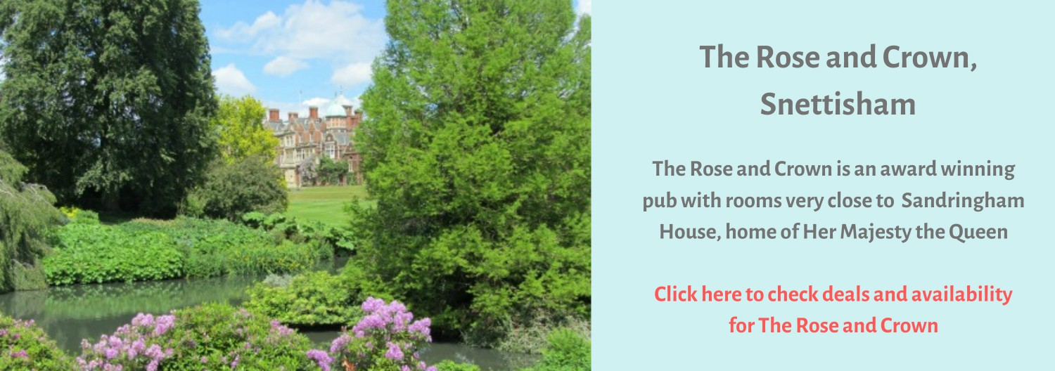 The Rose and Crown in Snettisham is a short drive to Sandringham House